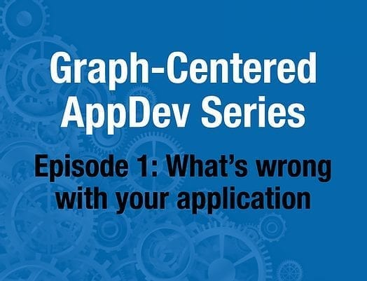 Graph-Centered AppDev Series, Episode 1