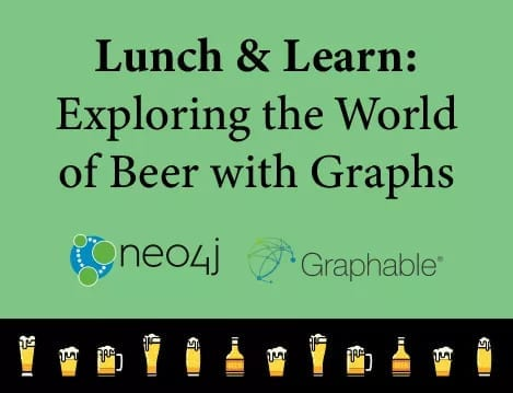 Lunch & Learn Exploring the World of Beer with Graphs